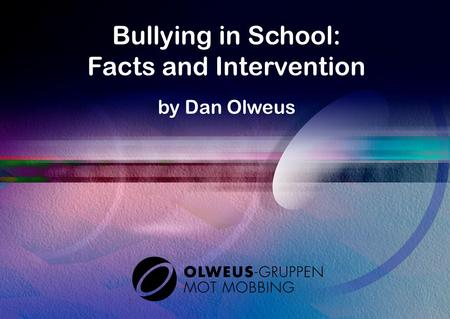 Bullying in School: Facts and Intervention by Dan Olweus.