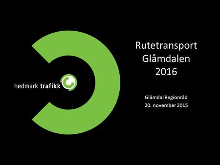 Rutetransport Glåmdalen 2016 Glåmdal Regionråd 20. november 2015.