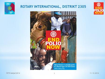 11.12.2014PETS Hafjell 2014 1 ROTARY INTERNATIONAL, DISTRIKT 2305.