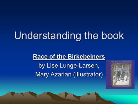 Understanding the book Race of the Birkebeiners by Lise Lunge-Larsen, Mary Azarian (Illustrator)