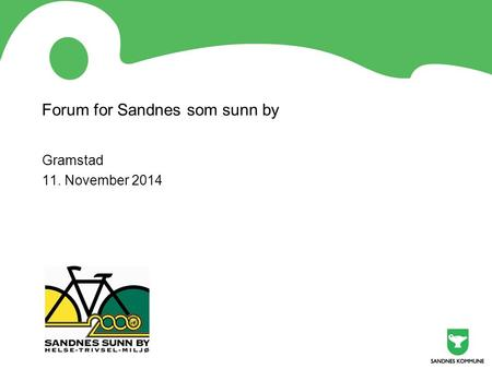 Forum for Sandnes som sunn by Gramstad 11. November 2014.
