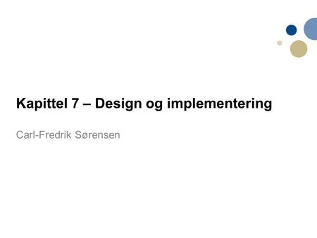 Kapittel 7 – Design og implementering
