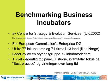 Benchmarking Business Incubators av Centre for Strategy & Evalution Services (UK,2002)