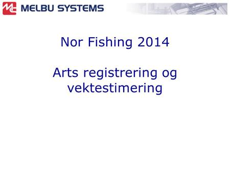 Nor Fishing 2014 Arts registrering og vektestimering.