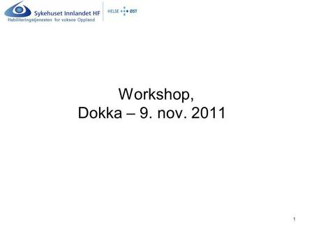 Workshop, Dokka – 9. nov. 2011.