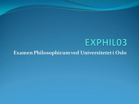 Examen Philosophicum ved Universitetet i Oslo