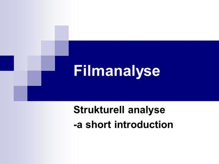 Filmanalyse Strukturell analyse -a short introduction.