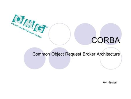 CORBA Common Object Request Broker Architecture Av Heinar.