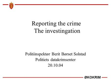 Reporting the crime The investingation