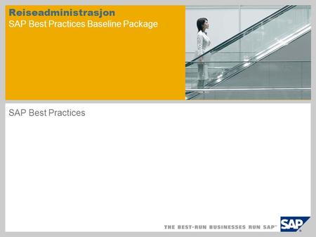 Reiseadministrasjon SAP Best Practices Baseline Package SAP Best Practices.