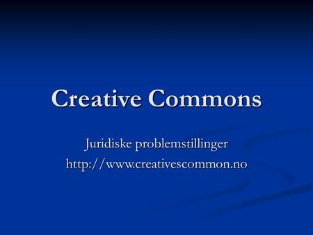 Creative Commons Juridiske problemstillinger