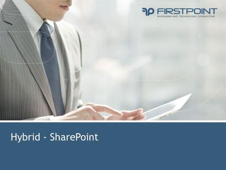 Hybrid - SharePoint. v Hybrid SharePoint. Hva? Business and Technology Consulting  Integrasjon mellom Online og OnPremise tjenester.