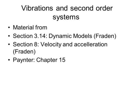 Vibrations and second order systems