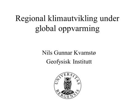 Regional klimautvikling under global oppvarming