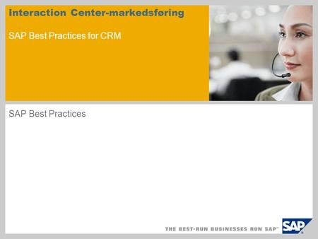 Interaction Center-markedsføring SAP Best Practices for CRM SAP Best Practices.
