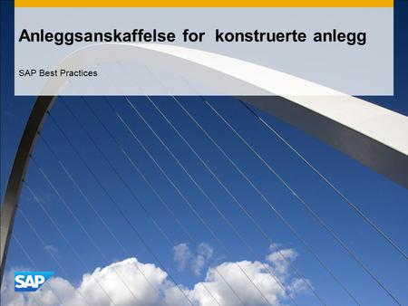 Anleggsanskaffelse for konstruerte anlegg SAP Best Practices.
