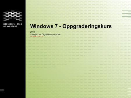 Windows 7 - Oppgraderingskurs