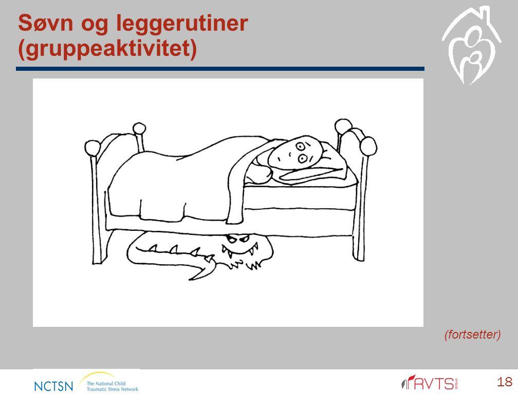 Søvn og leggetid (fortsetter) 19  Hjelp ditt barn til å eie sitt eget soverom.