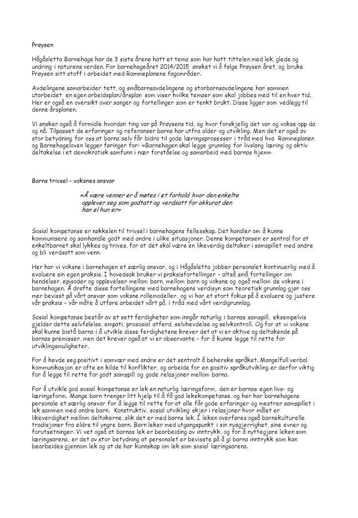 Aktivitetsplan for 2013/2014 MånedAktivitetDatoInfo August Nytt barnehageår starter Planleggingsdag 1.