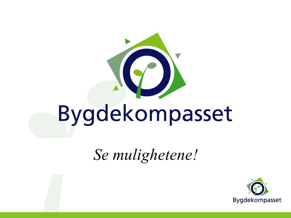 Bygdekompasset Basert på det svenske suksessprosjektet Bondeföretagaren.