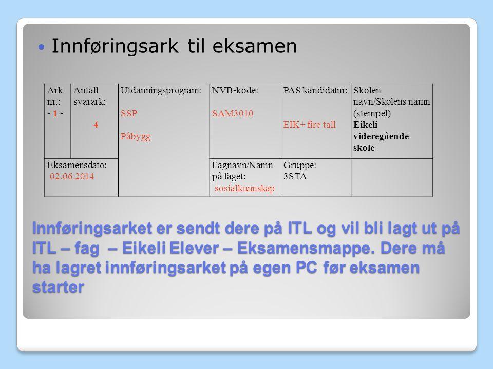 Innføringsarket er sendt dere på ITL og vil bli lagt ut på ITL – fag – Eikeli Elever – Eksamensmappe.