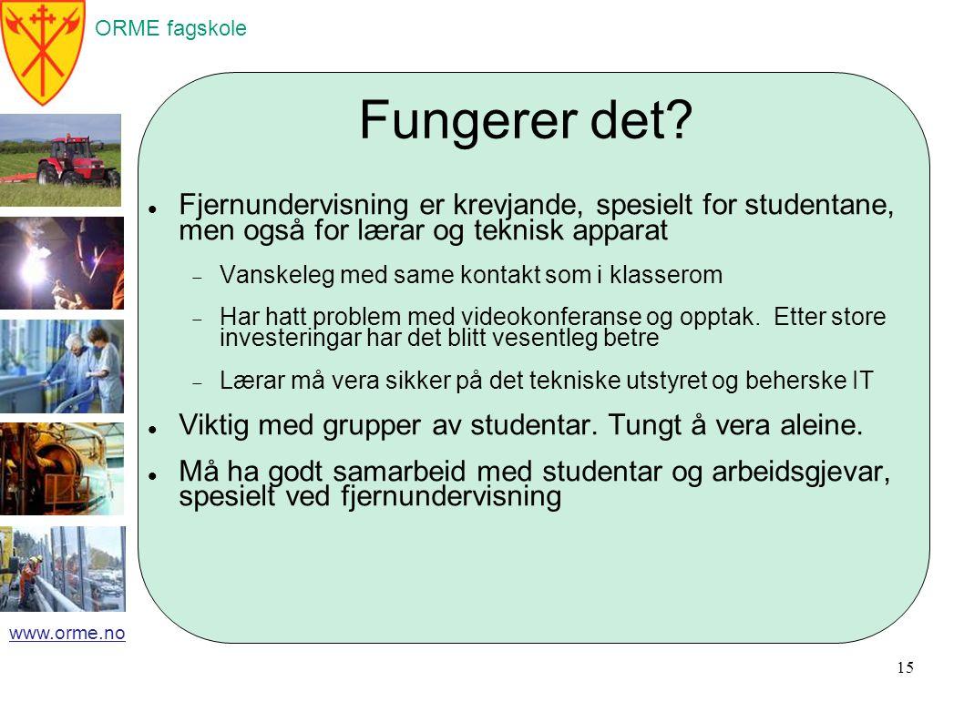 ORME fagskole www.orme.no Kva seier studentane? Spørjeundersøking vår 2010 16