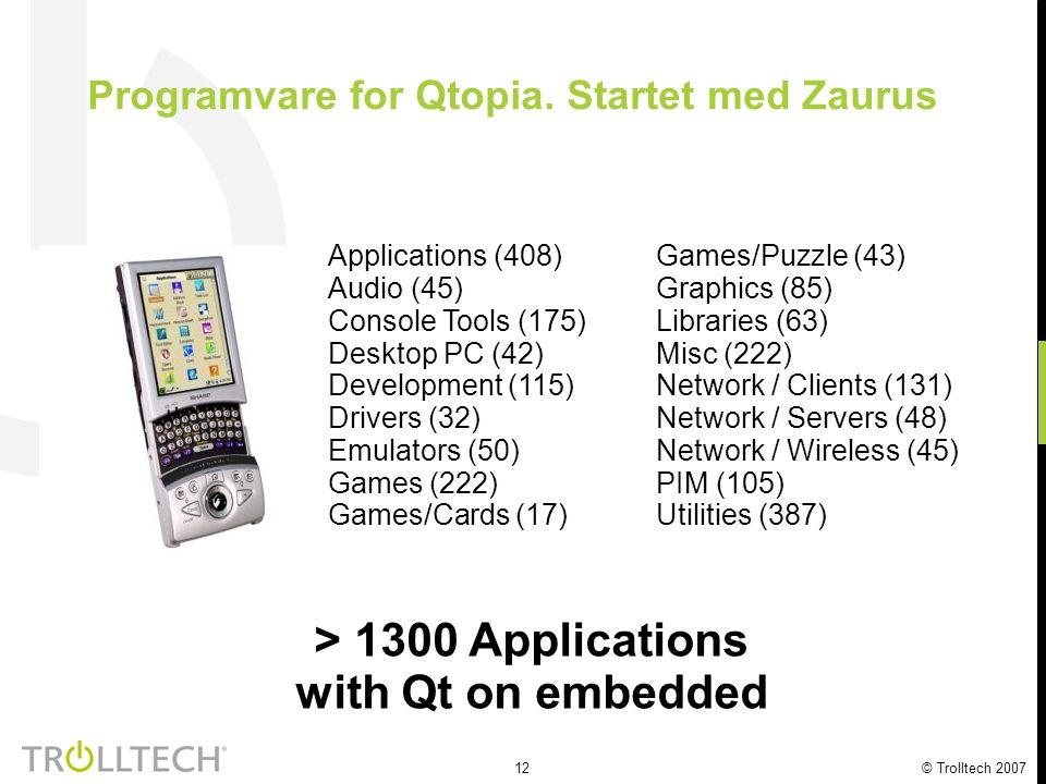 13 © Trolltech 2007 Linux-enheter med Qtopia Fra telefoner til kaffeautomater.