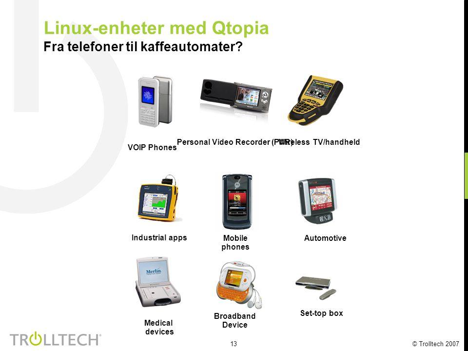 14 © Trolltech 2007 Qtopia Greenphone Eksempel på åpen innovasjon  Greenphone – første komplette telefon for utviklere  Fullstendig åpen for tilpasninger  Ubegrenset innovasjon  Svært populær hos operatører og mobil-produsenter  I bruk på universitet og høgskoler