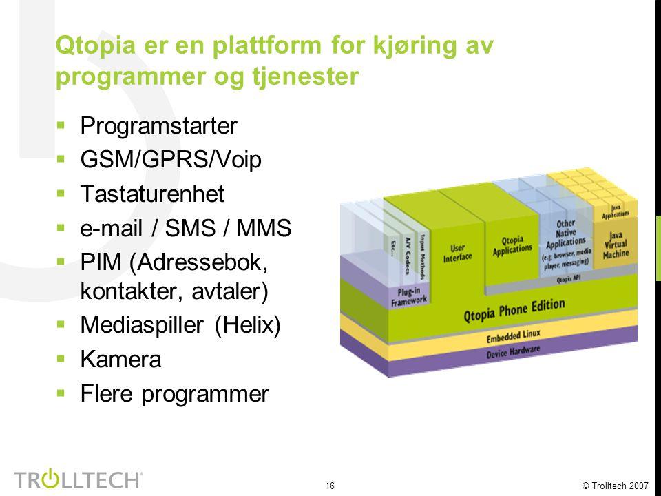 17 © Trolltech 2007  SDK på VMware virtuell maskin  Ingen konfigurasjon.