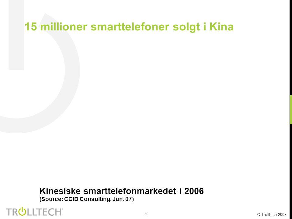 25 © Trolltech 2007 9 mill.