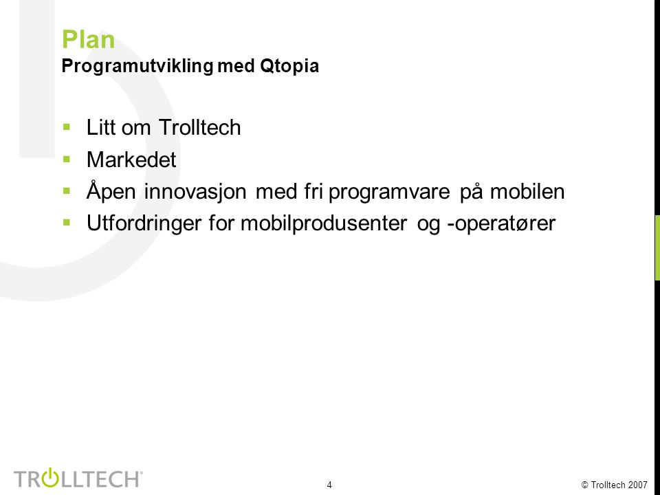 5 © Trolltech 2007