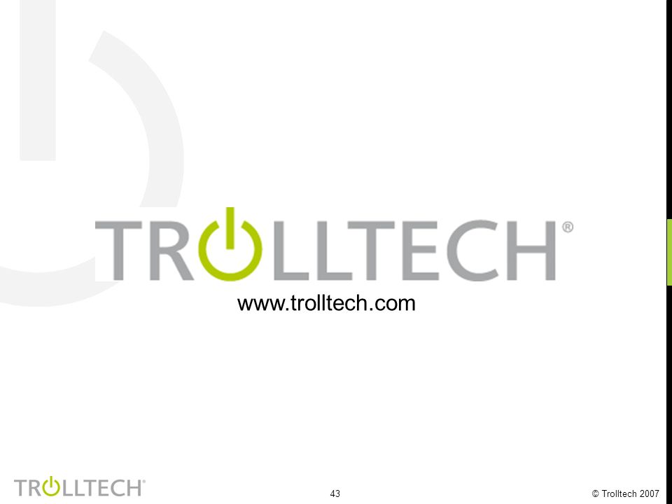 44 © Trolltech 2007 How did your company evaluated Qt before purchase.