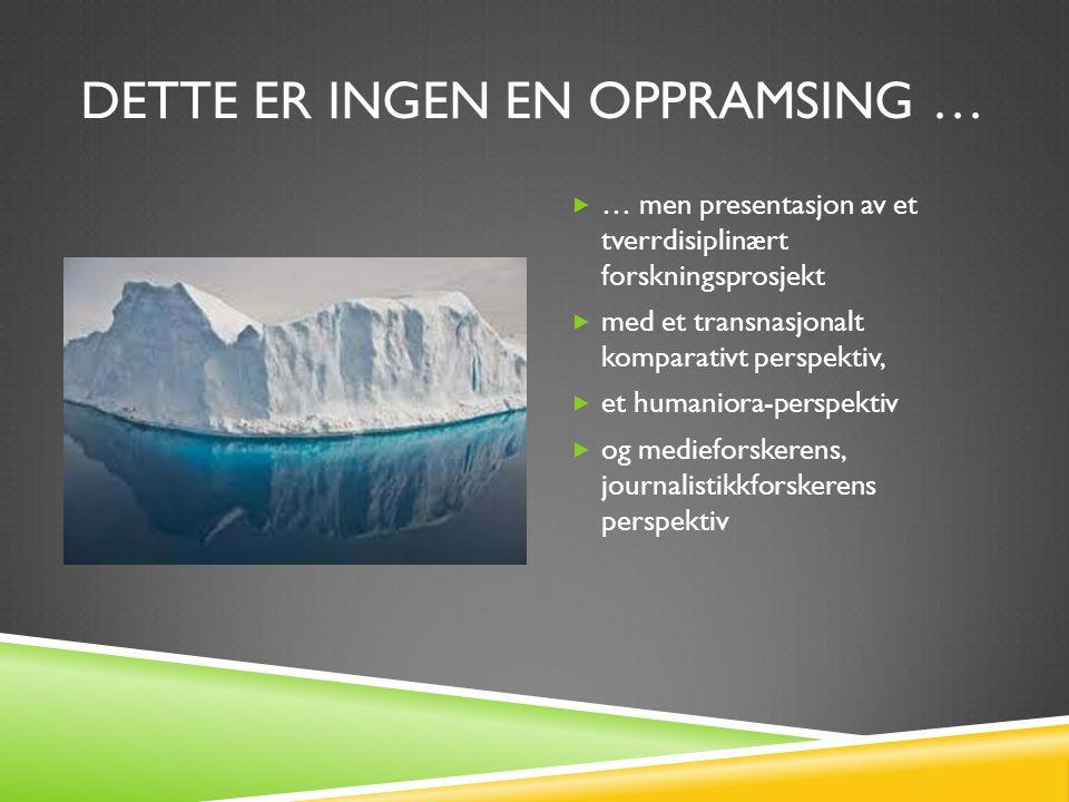 «CLIMATE CROSSROADS»  NORKLIMA-prosjekt 2011-2014  Forskere fra sammenlignende politikk, medie- og journalistikkstudier, forbruksstudier og meteorologi ( Fem institutter, Bergen, Oslo)  Store (nasj og int) nettverk, mye formidling  Ti seniorforskere (5 kvinner)  To postdoc-stipendiater (1 kvinne, 1 mann)  Fem Ph D-studenter (3 kvinner, 2 menn)  En rekke masterstudenter (flest kvinner)  Hjemmeside: http://www.uib.no/rg/ccmps