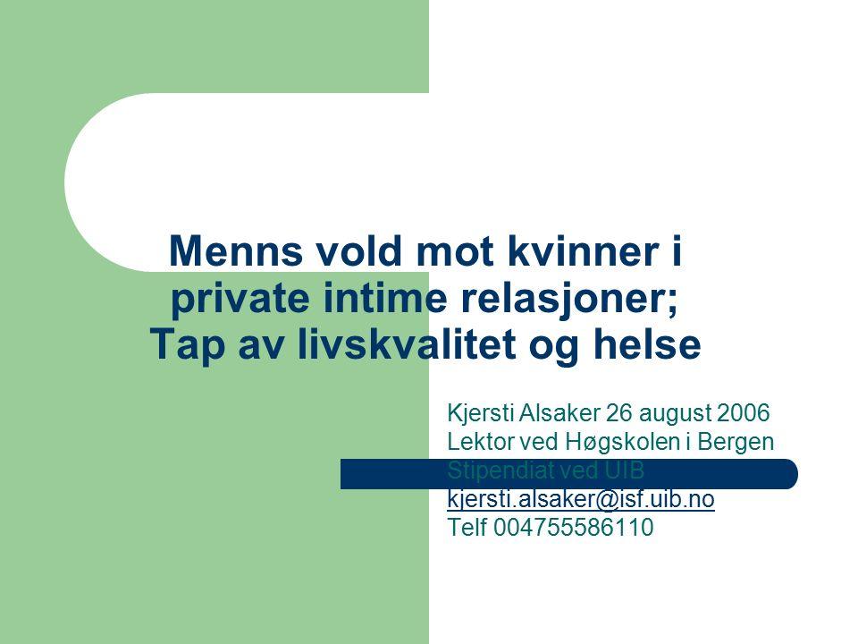 Begrepsvalg Menns vold mot kvinner Privat Intime / nære relasjoner