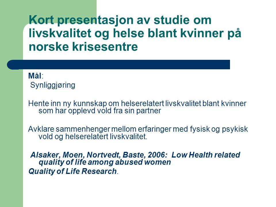 Metode En tverrsnittundersøkelse Spørreskjema ble sendt til alle krisesentre Norge.
