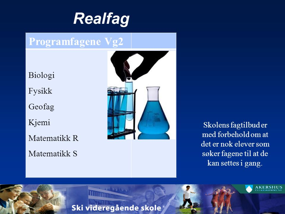 Programfag Velg programområde:  språk, samfunnsfag, økonomi  realfag Dette er hovedområdet til eleven og timene i programfag på Vg2 og Vg3 vil i hovedsak brukes til faglig fordypning innenfor dette fagfeltet.