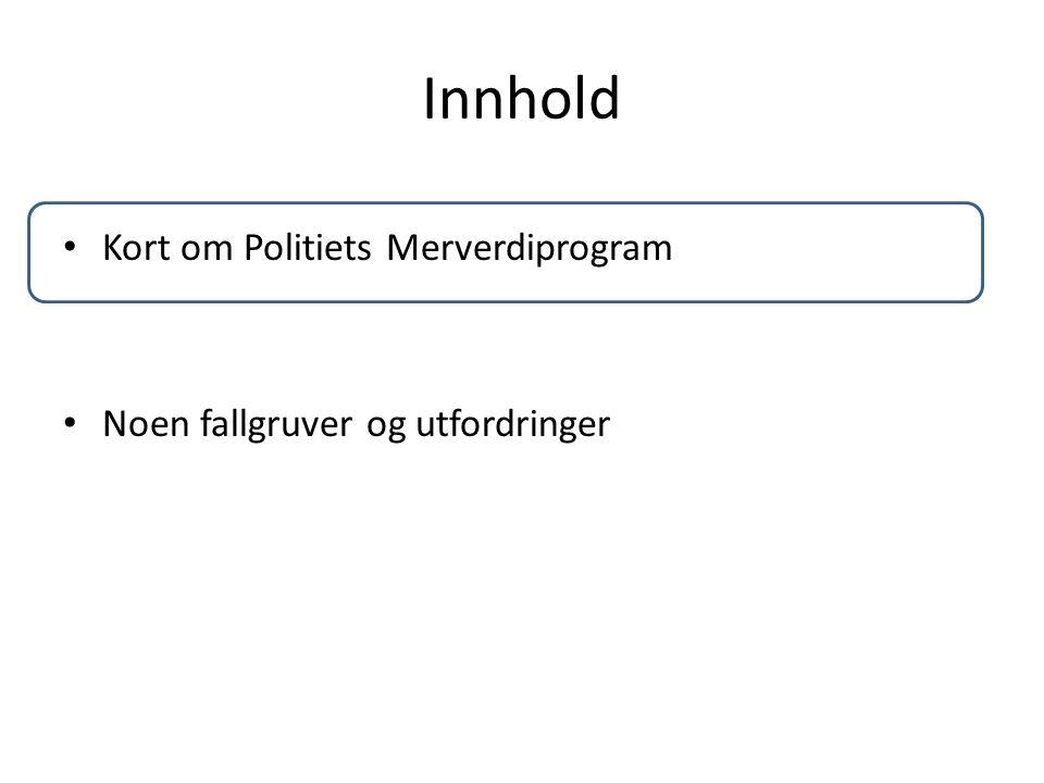 Politiets Merverdiprogram 201120122013201420152016201720182019202020212022 KVU KS1 KS2 Prosjekt 1 «Springbrettet» Prosjekt 3 «Fremtidens politi» Prosjekt 2- «De store gevinstene» Aug 2012 Regjeringsvedtak For- prosjekt Modning og rigging Ikke et IKT-prosjekt, men et endringsprogram med en tung initiell IKT investering.