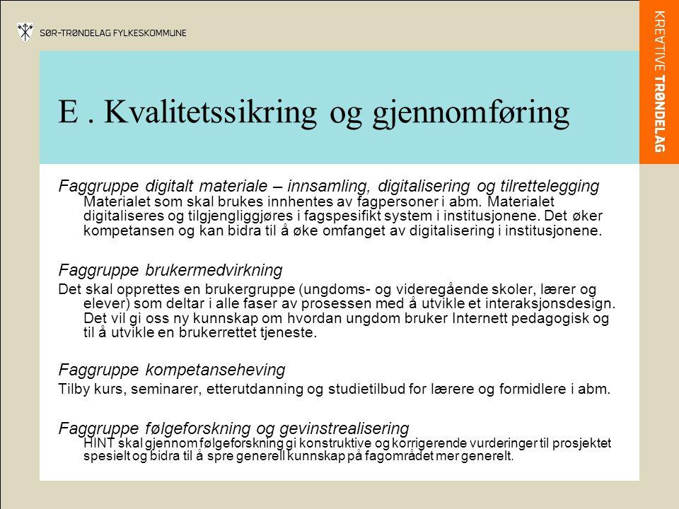 + faggruppene Faggruppe metodeutvikling og historisk innhold Faginnholdet baseres på Trøndelags historie.