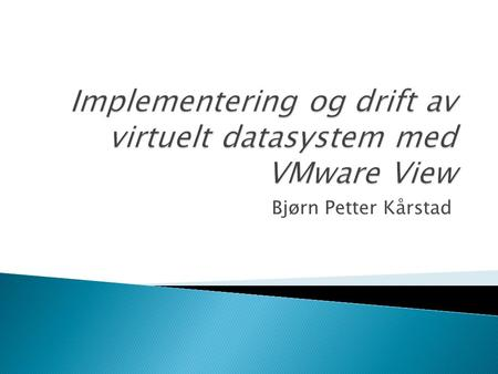 Implementering og drift av virtuelt datasystem med VMware View