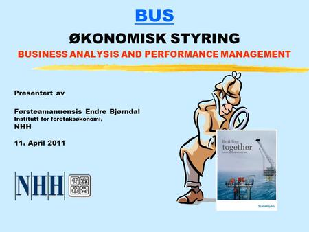 BUS ØKONOMISK STYRING BUSINESS ANALYSIS AND PERFORMANCE MANAGEMENT