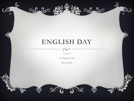 ENGLISH DAY 18.03.15 At Manglerud Skole Elion Sadiku.
