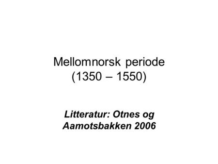 Mellomnorsk periode (1350 – 1550)