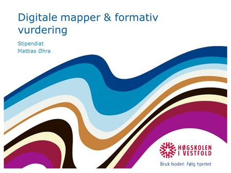 Digitale mapper & formativ vurdering Stipendiat Mattias Øhra.