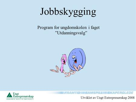 "Program for ungdomskolen i faget ""Utdanningsvalg"""