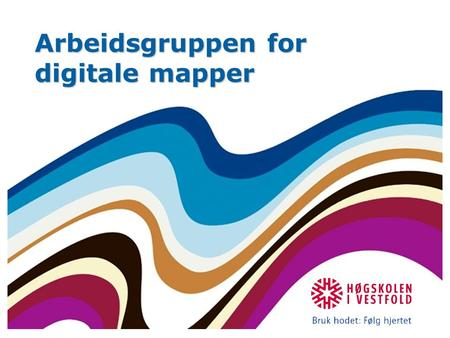 Arbeidsgruppen for digitale mapper. Mattias Øhra 07 De som er med: