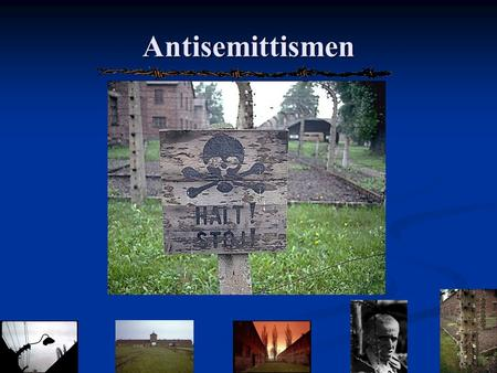 Antisemittismen.