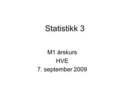 M1 årskurs HVE 7. september 2009