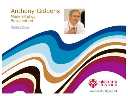Anthony Giddens Modernitet og Selvidentitet