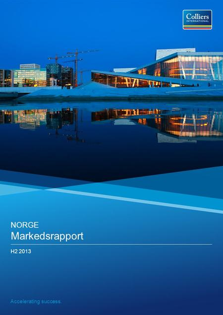 Accelerating success. NORGE Markedsrapport H2 2013.