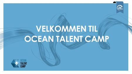Velkommen til Ocean Talent Camp